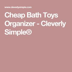 Cheap Bath Toys Organizer - Cleverly Simple®