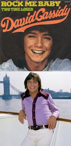 "David Cassidy ""Rock Me Baby"" (1972)  I went to see David when his boat was moored on the Thames by Tower Bridge..."