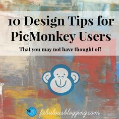 10 Design Tips Using PicMonkey