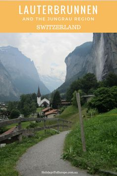 Lauterbrunnen and the Jungfrau Region of Switzerland | Things to see and do in this picturesque region of Switzerland.