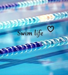 Swim Life All the Way!! :)