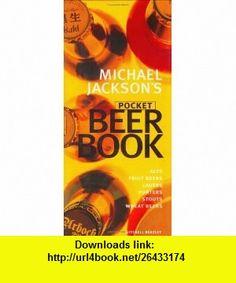 Michael Jacksons Pocket Beer Book (9781840002522) Michael Jackson , ISBN-10: 1840002522  , ISBN-13: 978-1840002522 ,  , tutorials , pdf , ebook , torrent , downloads , rapidshare , filesonic , hotfile , megaupload , fileserve
