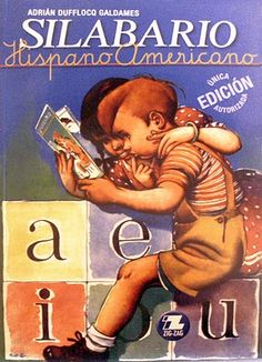 by Adrián Dufflocq Galdames, published by Ed. Lord Cochrane S., Santiago, Chile, 1971 - with this book latino american children learned to read Spanish Language Learning, Teaching Spanish, Vintage Book Covers, Vintage Books, Vintage Stuff, Retro Vintage, Beatiful People, Hispanic Heritage, American Children