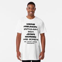 Lustiger Spruch, Design, Meine Freundin für Männer von Aliastueni | Redbubble T Shirt Designs, Design T Shirt, T Shirt Noir, My T Shirt, Dog Shirt, Tee Shirts, Sweatshirt, Tees, Tshirt Colors