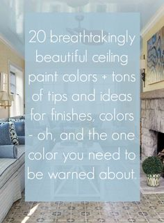 20 Breathtakingly Georgeous Ceiling Paint Colors and One That Isn't - laurel home Painted Ceiling, Colorful Interiors, Ceiling Paint Colors, Best Interior Paint, Ceiling Decor, Color, Paint Colors, Blue Ceilings, Deck Paint