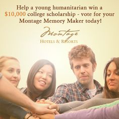 Visit montagehotels.com/memorycontest to meet and congratulate the top 5 winners of the Montage Memory Makers Contest! Each of our inspiring winners will be awarded with a $10,000 college scholarship.