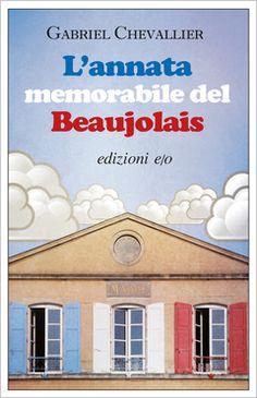 """L'annata memorabile del Beaujolais _ mefitici intrighi di provincia, come lo definisce lo scrittore eccelso davvero, Guareschi francese: """"macchiavellismo da campagnoli"""". Una bella scoperta, libro piacevole, ironico, rivelatore di una varia umanità provinciale, molto italiana, anche se ambientato nel cuore della Francia."""