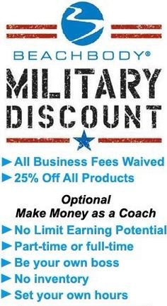 Beachbody Military Discount. Coach fees waived and 25% off all products!! Check out www.facebook.com/findingMEfitness for the latest news on my upcoming challenge groups! Personal support and amazing benefits you can't get from a gym membership!