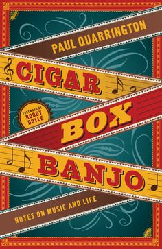 """Read """"Cigar Box Banjo Notes on Music and Life"""" by Paul Quarrington available from Rakuten Kobo. This eclectic, funny, and moving book tracks a life lived in music and words. Paul Quarrington ruminates on the bands of. Book Cover Design, Book Design, And The Mountains Echoed, Station Eleven, Teen Party Games, Biography Books, Best Book Covers, Make Money Writing, Boat Painting"""