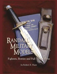 Randall Military Models: Fighters, Bowies and Full Tang Knives Book~Identify~NEW