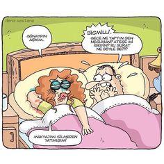 Karikatür:  - Günaydın aşkım...  + Bismill!.. Gece ne yaptın sen Neslihan? Ateşe mi işedin? Bu surat ne böyle be?!?  - Makyajımı silmeden yatmışım!