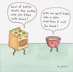 @Crystal Chou Phan, I like to imagine this is whats going on behind the scenes every time we bake.