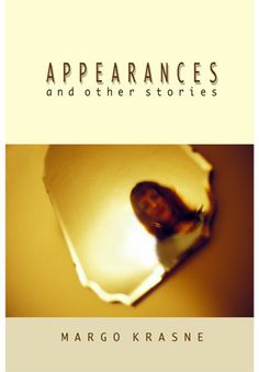 So Many Precious Books, So Little Time: Review & Giveaway: Appearances and Other Short stories by Margo Krasne http://teddyrose.blogspot.ca/2013/03/review-giveaway-appearances-and-other.html