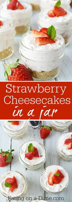 This adorable No Bake Strawberry Cheesecake in a Jar recipe is so yummy! You will love this Easy Strawberry Cheesecake Recipe. No Bake Strawberry Cheesecake Recipe is perfect for all occasions! The little jars are so cute! #eatingonadime #cheesecake  #strawberry  #desserts