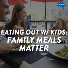 Eating Out With Kids: Family Meals Matter | CloudMom