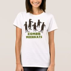 Zombie Meerkats! T-Shirt - tap, personalize, buy right now!