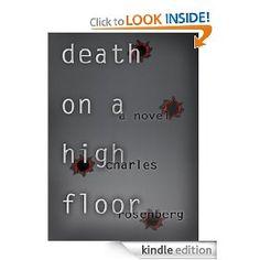 Death On A High Floor: A Legal Thriller [Kindle Edition]  Charles Rosenberg (Author)