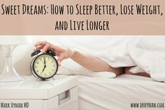 """It is estimated that 70 percent of Americans are sleep deprived. Click to read more of """"Sweet Dreams: How to Sleep Better, Lose Weight, and Live Longer"""" by Dr. Mark Hyman."""