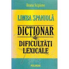 Limba Spaniola - Dictionar de dificultati lexicale