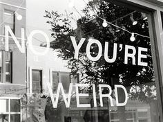 Weird, Weird and More Weird