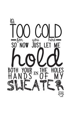 Sweater Weather Lyrics - The Neighbourhood The Neighbourhood, Sweater Weather, Good Music, My Music, Music Stuff, Jesse Rutherford, Estilo Indie, Song Quotes, Smile Quotes