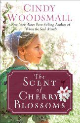 A Frugal Life: The Scent of Cherry Blossoms by Cindy Woodsmall