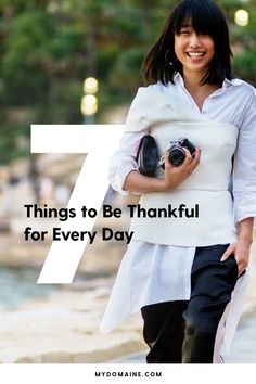Life got you down? Take a moment to look around you. There are so many things to be thankful for. Here are seven of them.