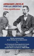 Abraham Lincoln : por la libertad : citas republicanas.      Plataforma Editorial, 2015