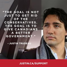 """Share if you agree: """"The goal is not just to get rid of the Conservatives. The goal is to give Canadians a better government.""""- Trudeau, I feel like we are now out of the dark ages that was the reign of Harper and the anti democratic regieme Canadian Things, I Am Canadian, Justin Trudeau, Trudeau Canada, Liberal Party, Political Quotes, O Canada, True North, Social Issues"""