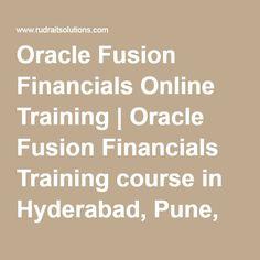 Oracle Fusion Financials Online Training | Oracle Fusion Financials Training course in Hyderabad, Pune, Chennai, Mumbai,…