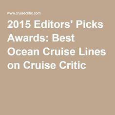 2015 Editors' Picks Awards: Best Ocean Cruise Lines on Cruise Critic