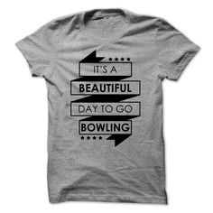 (Tshirt Top Tshirt Brands) Beautiful day to Go Bowling 0216 Best Shirt design Hoodies, Funny Tee Shirts