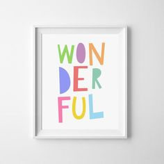"Free Printable ""Wonderful"" art print. Available in 4 different color combinations including monochromatic. Super cute for kids room, playroom or bedroom."