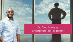 Do You Have An Entrepreneurial Mindset?  Repin if you get value.