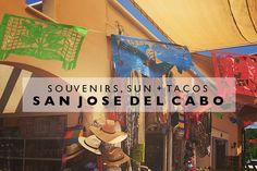 Souvenirs, Sun   Tacos : San Jose Del Cabo