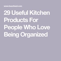 29 Useful Kitchen Products For People Who Love Being Organized
