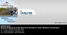 ASLMS 2013 Annual Conference of the American Society for Laser Medicine and Surgery 보스턴 미국 레이저 외과 내과 학회