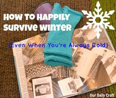 Need some tips for how to survive the winter months even when you're always cold? I have a few good ideas. Embrace the koselig!