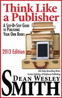 Think Like a Publisher: Expected Costs | Dean Wesley Smith | #self-publishing #selfpub
