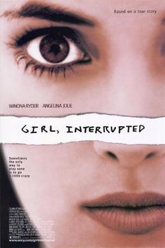 Girl, Interrupted...one of my fav movies