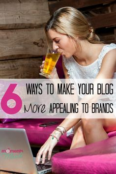 6 Ways to Make Your Blog More Appealing to Brands including a great design, easy navigation and a professional notcom name to fit your smallbiz AD