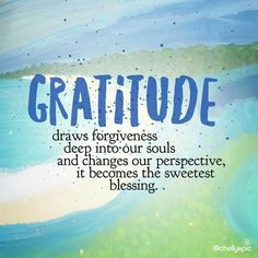 Gratitude draws forgiveness deep into our souls, and changes our perspective, it becomes the sweetest blessing. Grateful Quotes, Gratitude Quotes, Attitude Of Gratitude, Grateful Heart, Gratitude Jar, Thankful, William Wordsworth, Henry David Thoreau, Ernest Hemingway