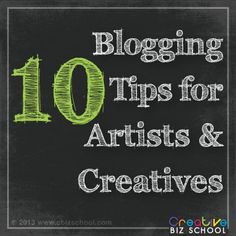 10 Blogging tips for Artists and creatives by www.cbizschool.com #blogging