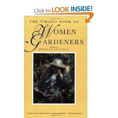 Pithy and poetic quotations from women gardeners over the last 200 years.