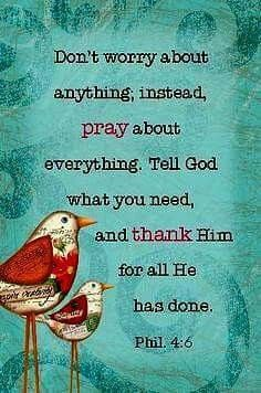 PRAY ABOUT EVERYTHING, AND THANK GOD..... MILDRED WILLIAMS