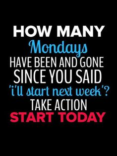 How many mondays have been and gone http://www.weightlossjumpstars.com/motivation-for-weight-loss/