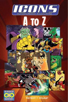 ICONS A to Z: A collection of 26 essays, originally published biweekly throughout 2015, by Steve Kenson, designer of the ICONS superpowered roleplaying game.