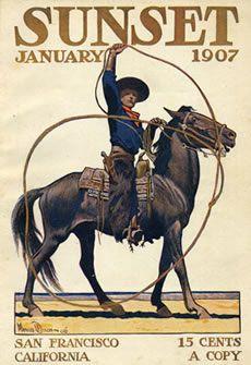 Sunset Magazine cover by Maynard Dixon Maynard Dixon, Magazine Art, Magazine Covers, Charro, Cowboy Art, Cowboys And Indians, California Art, Southwest Art, Le Far West