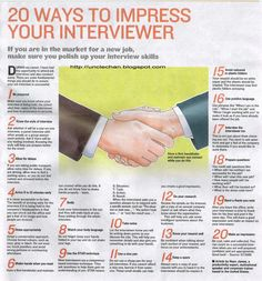 20 Ways To Impress Your Interviewer. My mother coached me well on how to interview; I never interviewed for a job that I wasn't later offered. I want to make sure that I teach my kids, too. Career, Career Advice, Career Tips Interview Skills, Job Interview Questions, Job Interview Tips, Job Interviews, Interview Tips Weaknesses, Job Interview Makeup, Interview Techniques, Interview Answers, Interview Preparation