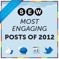 SEW 10 Most Engaging Posts of 2012 http://j.mp/VUhrNl @SEWatch - Great stuff!